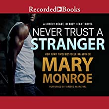 Never Trust a Stranger Audiobook by Mary Monroe Narrated by Sean Crisden, Lisa Reneé Pitts, Robin Eller