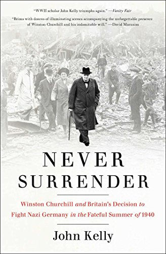 never-surrender-winston-churchill-and-britains-decision-to-fight-nazi-germany-in-the-fateful-summer-