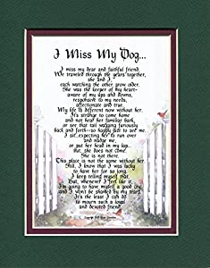 I Miss My Dog... #183, (Female) Touching 8x10 Poem. The Verse Addresses Loss of Your Dog. Double-matted Dark Green / Burgundy.