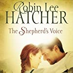The Shepherd's Voice: A Novel | Robin Lee Hatcher