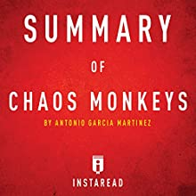 Summary of Chaos Monkeys by Antonio Garcia Martinez: Includes Analysis | Livre audio Auteur(s) :  Instaread Narrateur(s) : Sam Scholl