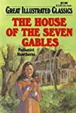 The House of the Seven Gables (Great Illustrated Classics)