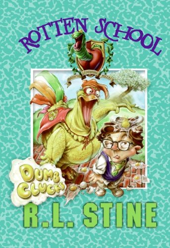 Dumb Clucks (Rotten School, No. 16), R. L. Stine
