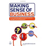 Making Sense of Business: A No-nonsense Guide to Business Skills for Managers and Entrepreneursby Alison Branagan