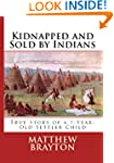 Kidnapped and Sold By Indians -- True...