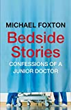 Bedside Stories: Confessions of a Junior Doctor