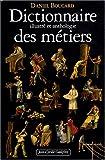 Dictionnaire illustr� et anthologie des m�tiers : Du Moyen Age � 1914