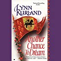 Another Chance to Dream Audiobook by Lynn Kurland Narrated by Ilyana Kadushin