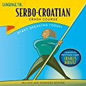 Serbo-Croatian Crash Course Audiobook by  LANGUAGE/30 Narrated by  LANGUAGE/30
