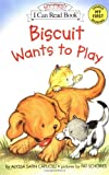 Biscuit Wants to Play (My First I Can Read)
