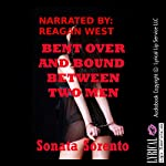 Bent Over and Bound Between Two Men: A First Anal Sex Bondage Erotica Story   Sonata Sorento