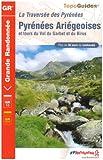 echange, troc Dominique Gengembre - Traversée des Pyrénées : Pyrénées Ariégeoises, Luchonnais - Couserans - Vicdessos - Haute-Ariège, Val du Garbet, Biros
