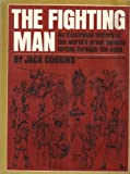 img - for The fighting man;: An illustrated history of the world's greatest fighting forces through the ages book / textbook / text book