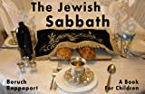 The Jewish Sabbath: A Book For Children