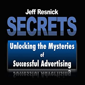 Secrets: Unlocking the Mysteries of Successful Advertising Audiobook