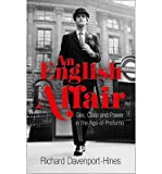 Richard Davenport-Hines [ AN ENGLISH AFFAIR SEX, CLASS AND POWER IN THE AGE OF PROFUMO BY DAVENPORT-HINES, RICHARD](AUTHOR)HARDBACK