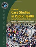 Essential Case Studies In Public Health (Essential Public Health)