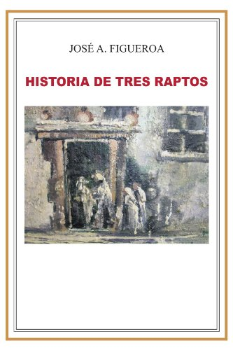Historia de Tres Raptos (Spanish Edition)