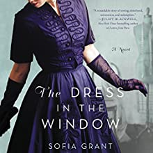 The Dress in the Window: A Novel Audiobook by Sofia Grant Narrated by Teri Schnaubelt
