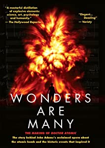 """Wonders Are Many: The Making of """"Doctor Atomic"""""""