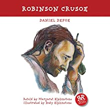 Robinson Crusoe (       ABRIDGED) by Daniel Defoe, Margaret Elphinstone Narrated by Jonathan Vickers