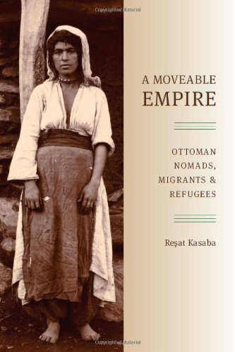 A Moveable Empire: Ottoman Nomads, Migrants, and Refugees...