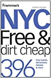Frommer's NYC Free and Dirt Cheap (Frommer's Free & Dirt Cheap)