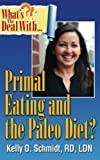 What's the Deal with Primal Eating and the Paleo Diet?