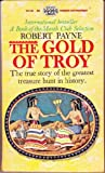 Gold of Troy the Story of Heinrich Schli (070904285X) by Payne, Robert