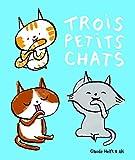"""Afficher """"Trois petits chats"""""""