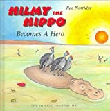 Hilmy the Hippo: Becomes a Hero