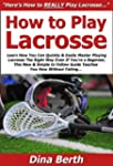 How to Play Lacrosse: Learn How You C...