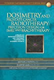 img - for Dosimetry and Prostate Cancer Radiotherapy: Precision and Design for IMRT and Brachytherapy book / textbook / text book