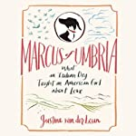 Marcus of Umbria: What an Italian Dog Taught an American Girl About Love | Justine van der Leun