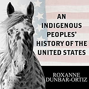 An Indigenous Peoples' History of the United States Audiobook