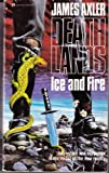 James Axler Ice and Fire (Deathlands)