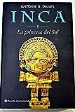 img - for Inca: LA Princesa Del Sol (Planeta Internacional) (Spanish Edition) book / textbook / text book