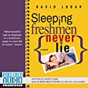 Sleeping Freshmen Never Lie (       UNABRIDGED) by David Lubar Narrated by Ryan MacConnell, the Full Cast Family