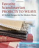 Favorite Scandinavian Designs to Weave: 45 Stylish Projects for the Modern Home