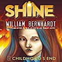 Childhood's End: Shine, Book 1 Audiobook by William Bernhardt Narrated by Lara Wells
