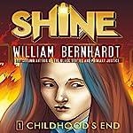 Childhood's End: Shine, Book 1 | William Bernhardt