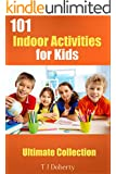 Kids Activities: 101 Indoor Activities for Kids: Ultimate Collection (TJD Series Book 2) (English Edition)