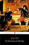 img - for The Misanthrope and Other Plays: A New Selection (Penguin Classics) book / textbook / text book
