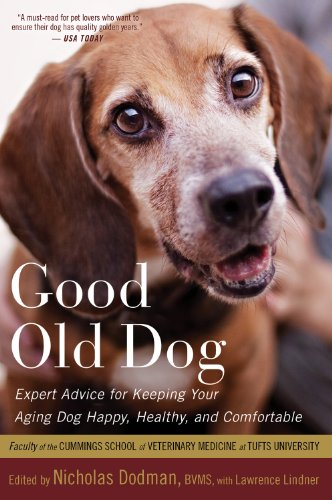 Good Old Dog: Expert Advice for Keeping Your Aging Dog Happy, Healthy, and Comfortable PDF