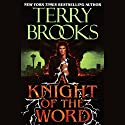 A Knight of the Word Audiobook by Terry Brooks Narrated by Mark Deakins