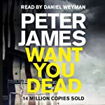 Want You Dead: Roy Grace Mystery, Book 10 | Peter James