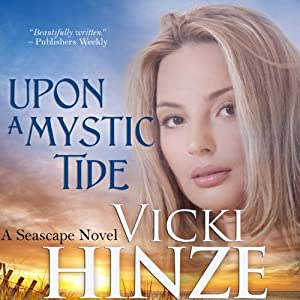Upon a Mystic Tide: A Seascape Novel, Book 3 | [Vicki Hinze]