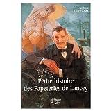 echange, troc Gilbert Coffano - Histoire des papeteries de Lancey, de Bergès à nos jours : Bergès, le père de la houille blanche, ou La vérité d'un mythe
