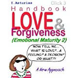 Handbook, Love & Forgiveness: A New Approach (CLICK Book 4) ~ Ingrid Asturias