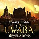 The Unwaba Revelations: Gameworld, Book 3 Hörbuch von Samit Basu Gesprochen von: Ramon Tikaram